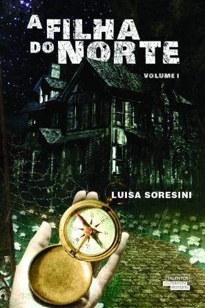 Luisa Soresini - A filha do Norte