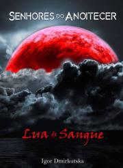 Capa - Senhores do Anoitecer - Lua de Sangue